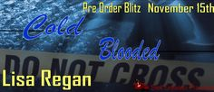 Renee Entress's Blog: [Pre-Order Blitz & Giveaway] Cold Blooded by Lisa ...