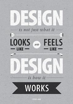 """Design is not just what it looks like and feels like, design is how it works.""…  #stevejobs #stevejobsquotes #kurttasche"