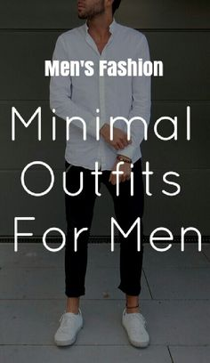 Mens Fashion Minimal Outfits For Men.