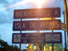 Bienvenidos a Isla de Flores, Petén, Guatemala