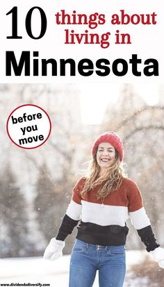 What makes up Minnesota life? This guide to Minnesota culture breaks down the things you must know before moving to Minnesota. Find the best states to live in. And the best places to live. To save money and live a better life. So explore all the good things about living in Minnesota. And the disadvantages of living in Minnesota too. Then you can decide if Minnesota is a good place to live in your 20s, 30s, retirement, or any age. Best Places To Retire, Retirement Advice, Beautiful Places To Live, Work Travel, Best Cities, Better Life, Minnesota, Saving Money, The Good Place