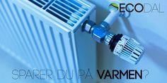 Sparer du på varmen? www.ecodal.dk