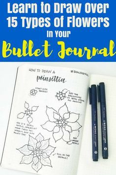 Bullet Journal | Learn to draw more than 15 types of flowers in your bullet journal. Get tons of bullet journal decoration ideas for beautiful bullet journal spreads.