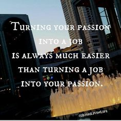 Boom!   @joshlivinlife -  Do what you love and you'll never work a day in your life  #passion #Entrepreneur #humpday #tm #hustle #grind #motivation #success #business #internet