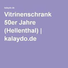 Vitrinenschrank 50er Jahre (Hellenthal) | kalaydo.de