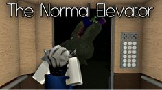 The Normal Elevator - ROBLOX
