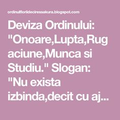 "Deviza Ordinului: ""Onoare,Lupta,Rugaciune,Munca si Studiu.""  Slogan: ""Nu exista izbinda,decit cu ajutorul lui Dumnezeu!""            Fol... Positive Affirmations, Slogan, Spirit, Positivity, Reading, Madness, Optimism"