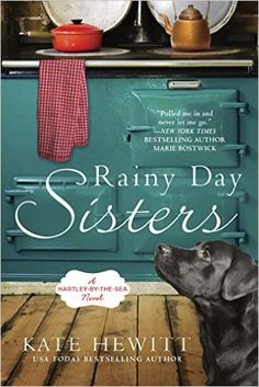 Rainy Day Sisters: A Hartley-by-the-Sea Novel - Kindle edition by Kate Hewitt. Literature & Fiction Kindle eBooks @ Amazon.com.