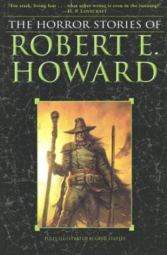 Robert E. Howard - The Horror Stories of Robert E. Howard The Horror Stories of Robert E. Horror Fiction, Horror Books, Pulp Fiction, Horror Stories, Fantasy Book Covers, Fantasy Books, Conan, Savage, Robert E Howard