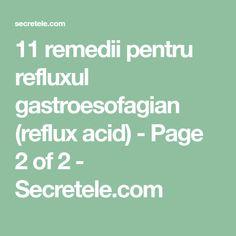 11 remedii pentru refluxul gastroesofagian (reflux acid) - Page 2 of 2 - Secretele.com