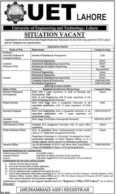 Applications are invited from the Punjab Domiciled Pakistanis for the following posts for UET Lahore and its Campuses on contract basis:  1. Name of Post: Director Planning & Development  2. Qualification & Experience: Ph.D with 5 years experience in field of Planning and Development or M.Sc in civil engineering with 10 years experience in field of planning and development  3. Position of posting: Lahore  1. Name of Post: Project Director (Civil)  2. Qualification & Experience: B.Sc. Civil…