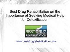 The Importance of Seeking Medical Help for Detoxification