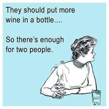 Wine Meme ~ They should put more wine in a bottle......So there's enough for two people.  #vinoplease #winehumor #winememe #winelover