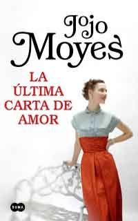 Buy La última carta de amor by Jojo Moyes and Read this Book on Kobo's Free Apps. Discover Kobo's Vast Collection of Ebooks and Audiobooks Today - Over 4 Million Titles! I Love Books, New Books, Books To Read, This Book, Jojo Moyes Libros, Film Books, Audio Books, Ebooks Pdf, Danielle Steel