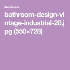 bathroom-design-vintage-industrial-20.jpg (550×728)