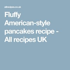 Fluffy American-style pancakes recipe - All recipes UK