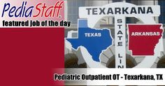 Hot Job! Outpatient Pediatric OT – Texarkana, TX