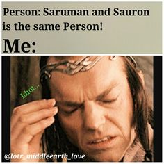 Haha yup  Meme by me❤ || •Follow me on Instagram: @lotr_middleearth_love •