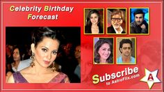 #Kangana #Ranaut - #Celebrity #Birthday #Forecast #horoscope #astrology