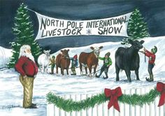 """""""North Pole International Livestock Show"""" print. How cute! Look at the elves leading Black Angus, Hereford, Red Angus and Charolais cattle! C.J. Brown Studios."""