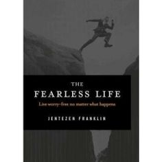 Free download ebooknovelmagazines etc pdfepub and mobi the fearless life live worry free no matter what happens ebook by franklin jentezen fandeluxe Epub