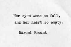 Her eyes were so full, and her heart so empty.