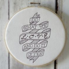 """Hoop Art """"Do What You Love And Do It Often""""  - Machine Embroidered Wall Hanging - Size 8"""" - Embroidery Hoop Art"""