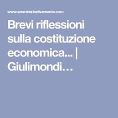 Brevi riflessioni sulla costituzione economica...   Giulimondi…