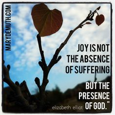 Joy is not the absence of suffering but the presence of God. Elizabeth Elliot, Best Kettlebell Exercises, Love Handle Workout, Joy Of The Lord, Speak Life, Feeling Hungry, Abundant Life, The Absence, Trying To Lose Weight