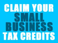 IRS Encourages Small Business to Utilize Important Tax Credits