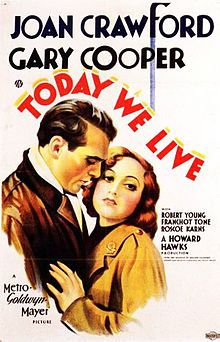 Today We Live. Joan Crawford, Gary Cooper, Robert Young, Franchot Tone. Directed by Howard Hawks. 1933