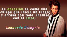 """""""La obsesión es como una chispa que inicia un fuego; y arrasa con todo, incluso con el amor""""  #LeonardoDicaprio  #FrasesUdever"""