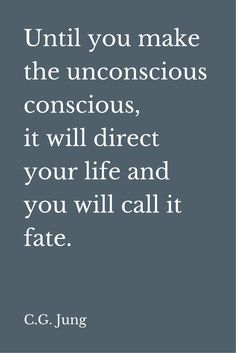 Carl Jung Quote about shadow work | Until you make unconscious conscious, it will direct your life and you will call it fate.