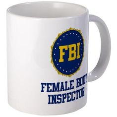 CafePress - FBI Female Body Inspector Mug - Unique Coffee Mug, 11oz Coffee Cup -- Discover this special product, click the image : Coffee Mugs