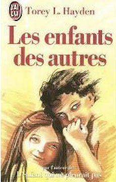ENFANTS DES AUTRES (LES) by TOREY HAYDEN http://www.amazon.ca/dp/2277225436/ref=cm_sw_r_pi_dp_CZCEvb0WPA2K5
