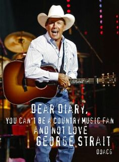 If you don't like King George then you are not a country music fan, he has influenced so many popular artists