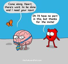 Heart and Brain. Work.