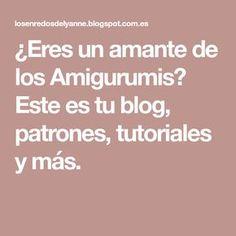 ¿Eres un amante de los Amigurumis? Este es tu blog, patrones, tutoriales y más. Blog, Burritos, Teacup Pigs, Molde, Posters, Crochet Dolls, Embroidery Patterns, Breakfast Burritos, Blogging