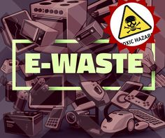 E-Wastes are Toxic: A Dangerous Waste Material | Newcastle Skip Bins