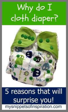 Isn't #cloth #diapering gross, a hassle, unnecessary! I have 5 MAJOR reasons that I cloth #diaper that may surprise you!