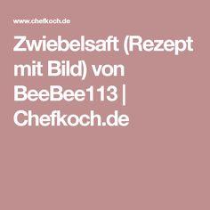 Zwiebelsaft (Rezept mit Bild) von BeeBee113   Chefkoch.de