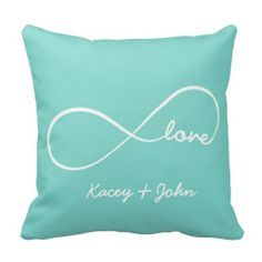 Infinity Love Throw Pillow:    Personalized Teal Blue and White Infinity Love throw pillows.  #throwpillow #tealthrowpillow #top50onzazzle