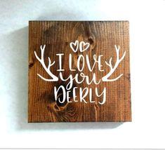 I love you deerly sign, deer sign, nursery sign, rustic sign, wood sign decor Diy Wood Signs, Rustic Signs, Dremel Router, Deer Signs, Country Signs, Home Workshop, Nursery Signs, Be Natural, Love Signs