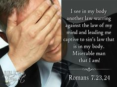 Tuesday, October 11 I see in my body another law warring against the law of my mind and leading me captive to sin's law that is in my body. Miserable man that I am!—Rom. 7:23, 24. http://wol.jw.org/en/wol/h/r1/lp-e