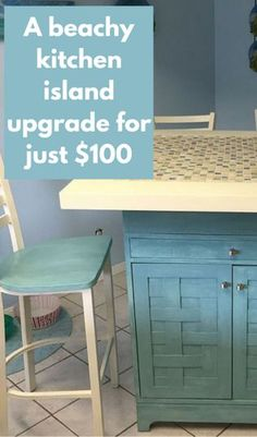 A Beachy Kitchen Island Upgrade For Just $100