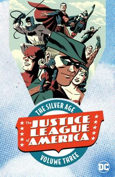 JUSTICE LEAGUE OF AMERICA: THE SILVER AGE VOL. 3 TP Written by GARDNER FOX Art by MIKE SEKOWSKY and BERNARD SACHS Cover by MICHAEL CHO