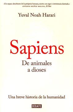 Sapiens : de animales a dioses : breve historia de la humanidad - Yuval Noah Harari