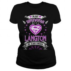 Cool  LANGTON . i'm not superwoman but i'm a LANGTON so, close enough T shirts