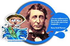 Vive la vida como la has imaginado, Abe Humboldt cita a Thoreau