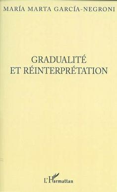 Gradualité et réinterprétation / María Marta García Negroni - Paris : L'Harmattan, cop. 2003